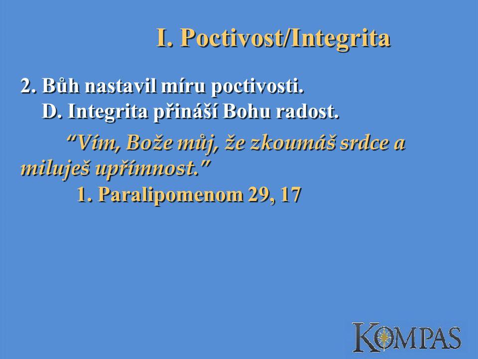 2.Bůh nastavil míru poctivosti. D. Integrita přináší Bohu radost.