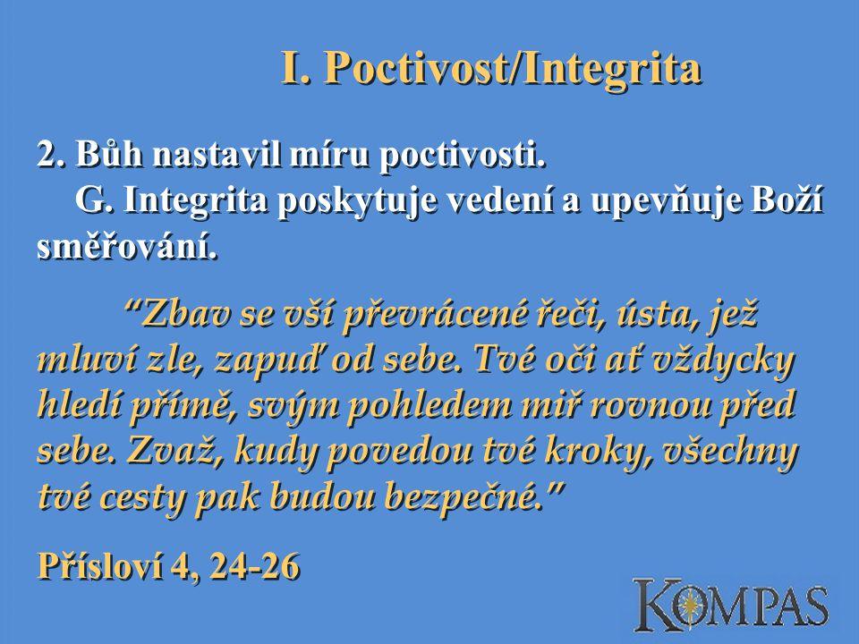 2.Bůh nastavil míru poctivosti. G. Integrita poskytuje vedení a upevňuje Boží směřování.