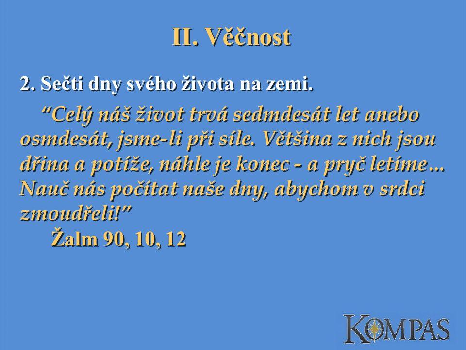 II.Věčnost 2. Sečti dny svého života na zemi.