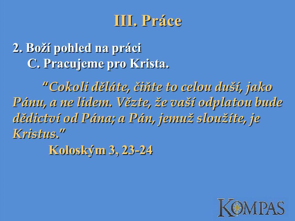 2.Boží pohled na práci C. Pracujeme pro Krista.