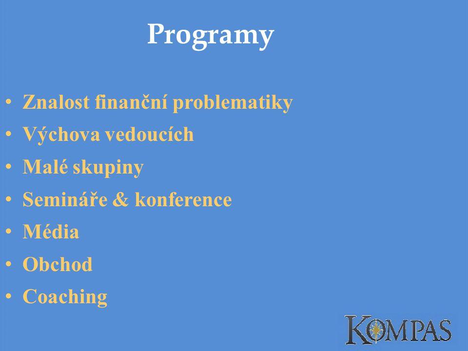 Programy Znalost finanční problematiky Výchova vedoucích Malé skupiny Semináře & konference Média Obchod Coaching