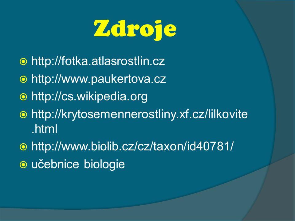 Zdroje  http://fotka.atlasrostlin.cz  http://www.paukertova.cz  http://cs.wikipedia.org  http://krytosemennerostliny.xf.cz/lilkovite.html  http://www.biolib.cz/cz/taxon/id40781/  učebnice biologie