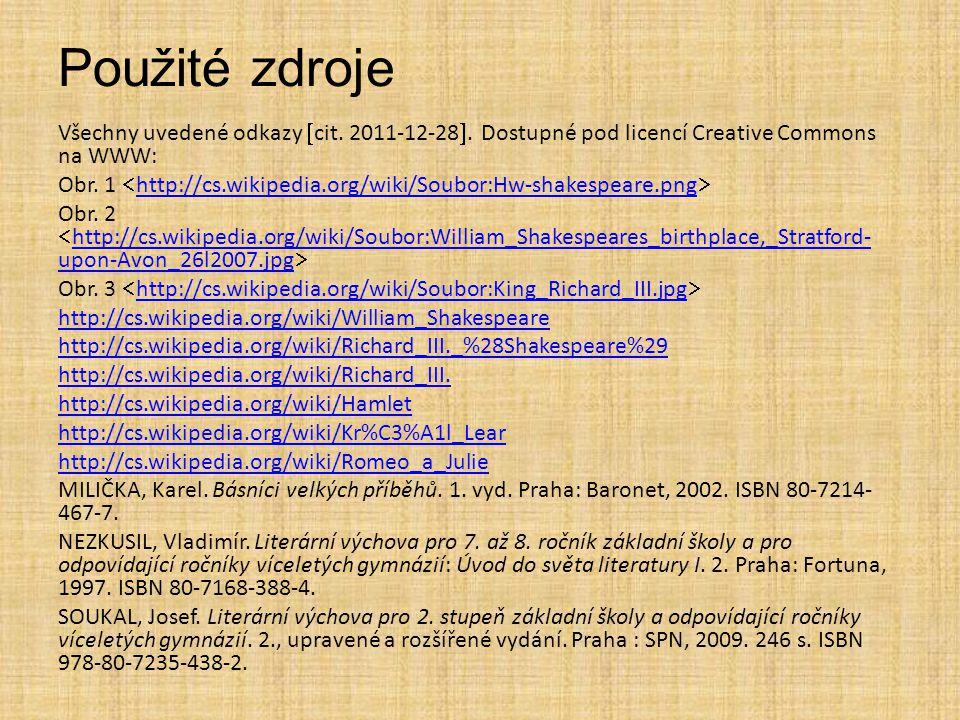 Použité zdroje Všechny uvedené odkazy  cit. 2011-12-28 . Dostupné pod licencí Creative Commons na WWW: Obr. 1  http://cs.wikipedia.org/wiki/Soubor: