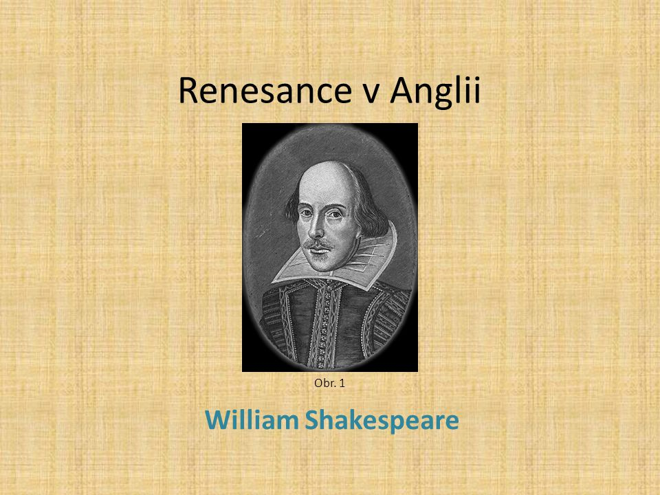 Renesance v Anglii William Shakespeare Obr. 1
