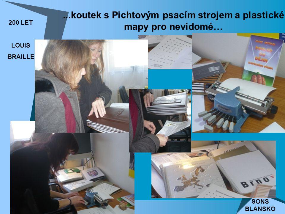 ...koutek s Pichtovým psacím strojem a plastické mapy pro nevidomé… 200 LET LOUIS BRAILLE SONS BLANSKO