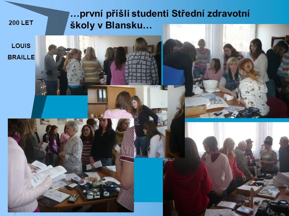 200 LET LOUIS BRAILLE SONS BLANSKO …první přišli studenti Střední zdravotní školy v Blansku…