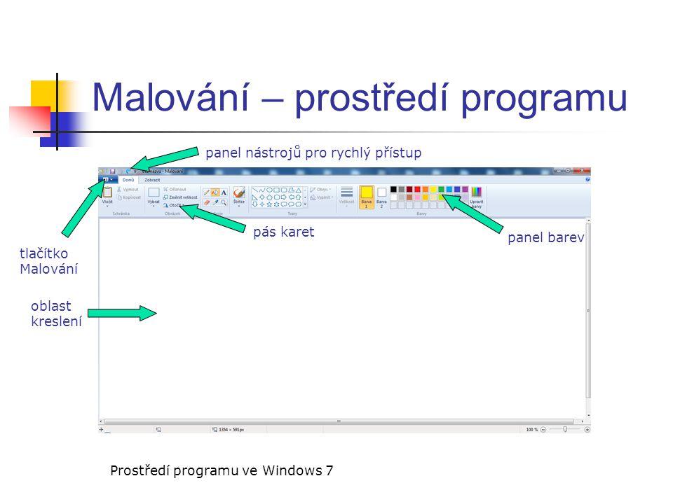 Malování – prostředí programu oblast kreslení pás karet panel nástrojů pro rychlý přístup tlačítko Malování Prostředí programu ve Windows 7 panel bare