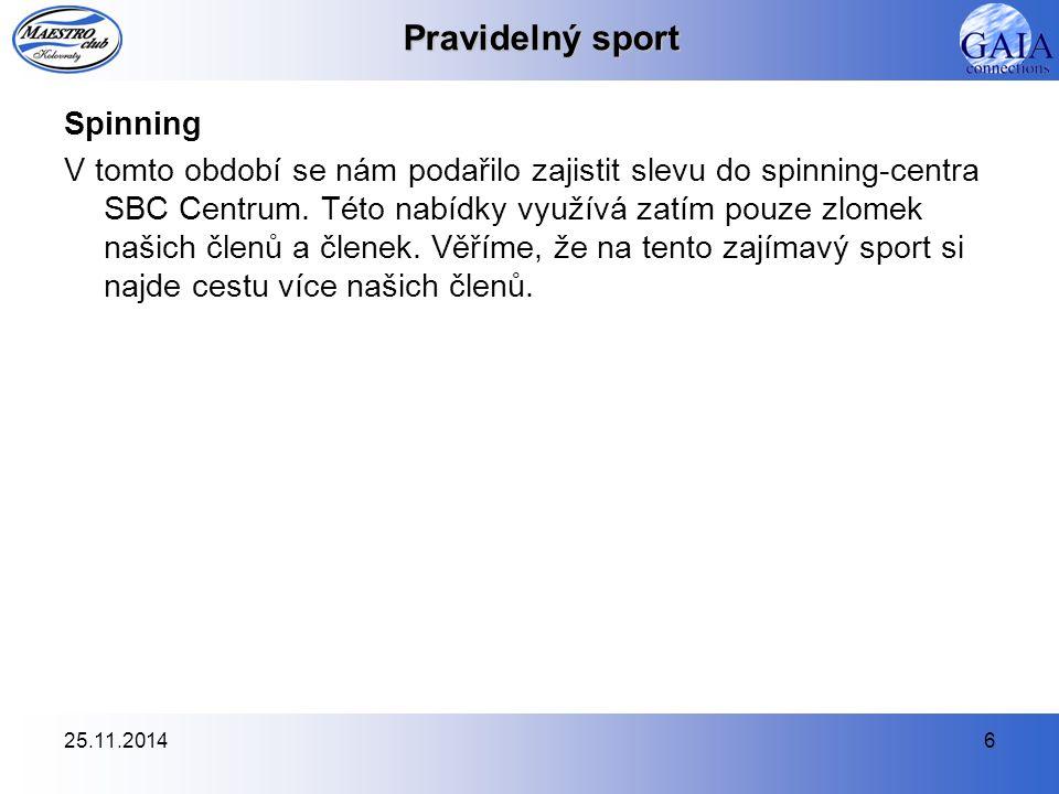25.11.20146 Pravidelný sport Spinning V tomto období se nám podařilo zajistit slevu do spinning-centra SBC Centrum.
