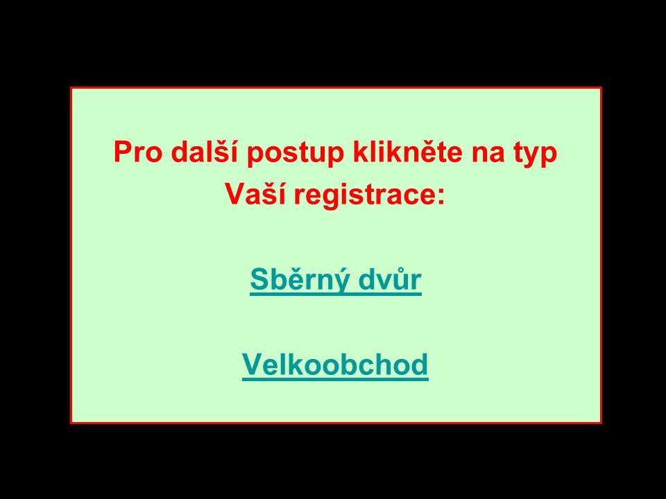 Pro další postup klikněte na typ Vaší registrace: Sběrný dvůr Velkoobchod