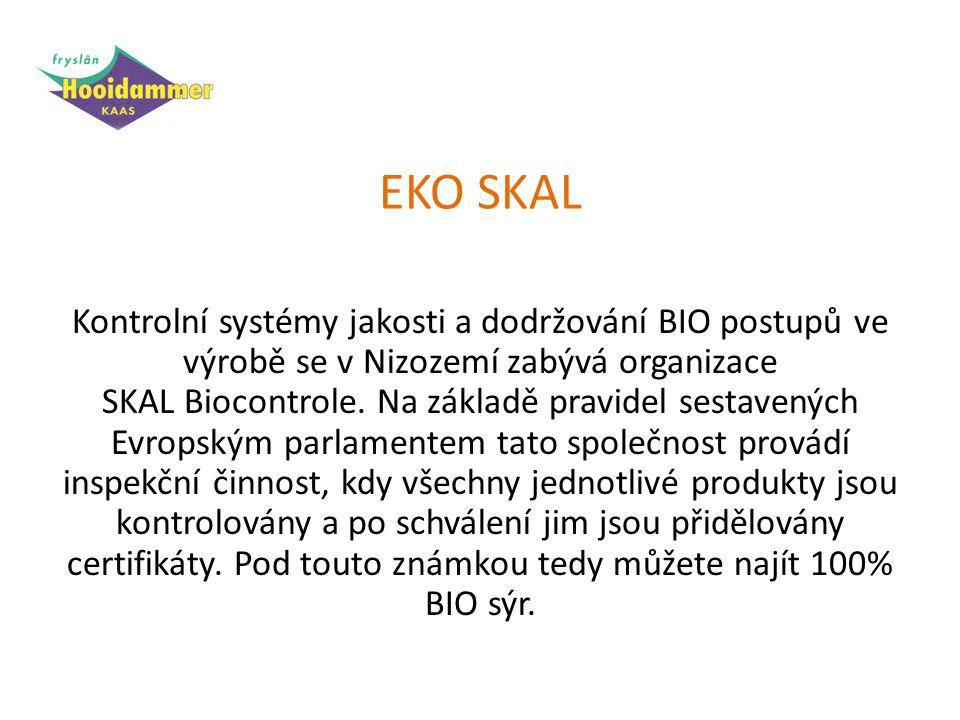 EKO SKAL Kontrolní systémy jakosti a dodržování BIO postupů ve výrobě se v Nizozemí zabývá organizace SKAL Biocontrole.