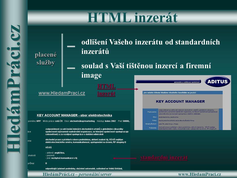 odlišení Vašeho inzerátu od standardních inzerátů soulad s Vaší tištěnou inzercí a firemní image HTMLinzerát standardní inzerát placenéslužby www.Hled