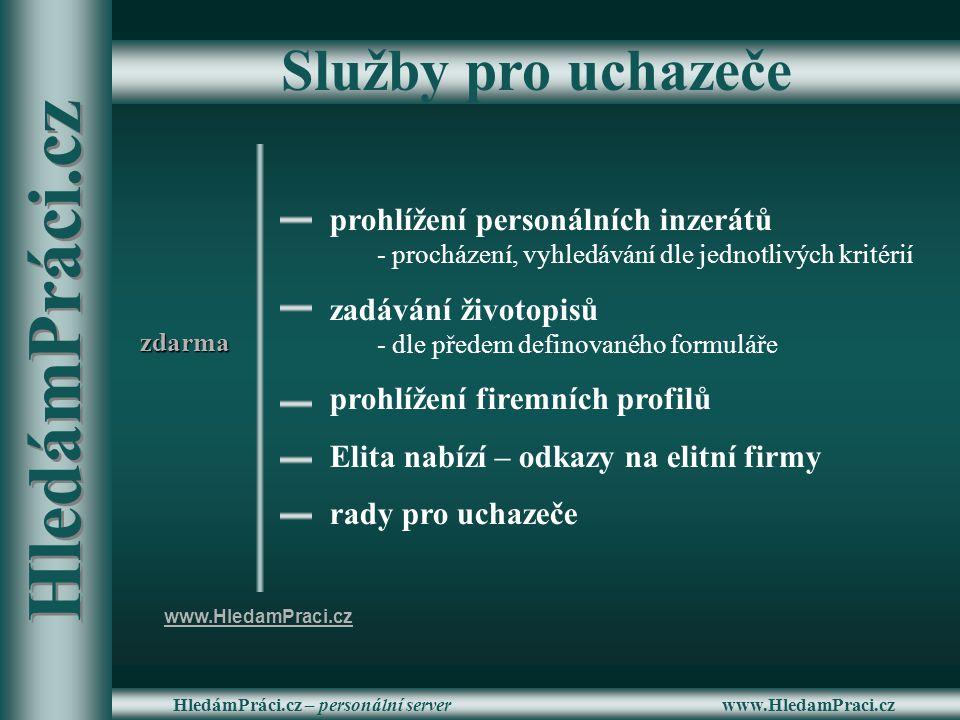 www.HledamPraci.czHledámPráci.cz – personální server Služby pro uchazeče prohlížení personálních inzerátů - procházení, vyhledávání dle jednotlivých k