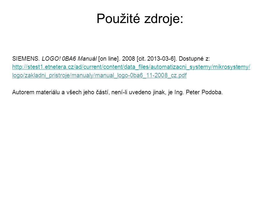 Použité zdroje: SIEMENS. LOGO! 0BA6 Manuál [on line]. 2008 [cit. 2013-03-6]. Dostupné z: http://stest1.etnetera.cz/ad/current/content/data_files/autom