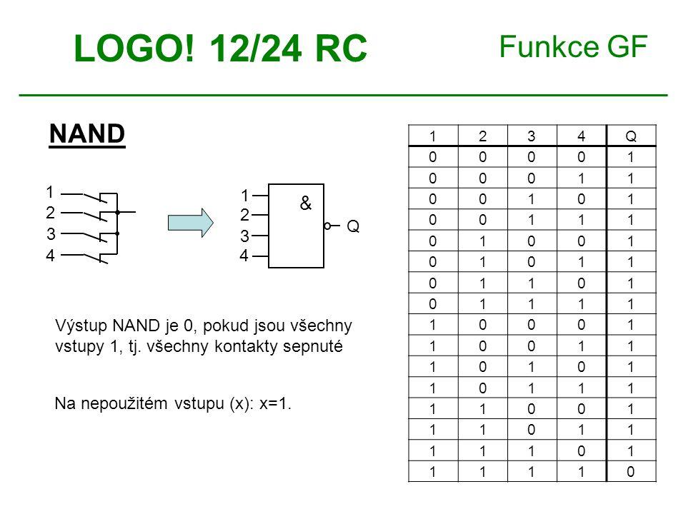 Funkce GF NAND LOGO! 12/24 RC 1234Q 00001 00011 00101 00111 01001 01011 01101 01111 10001 10011 10101 10111 11001 11011 11101 11110 Na nepoužitém vstu