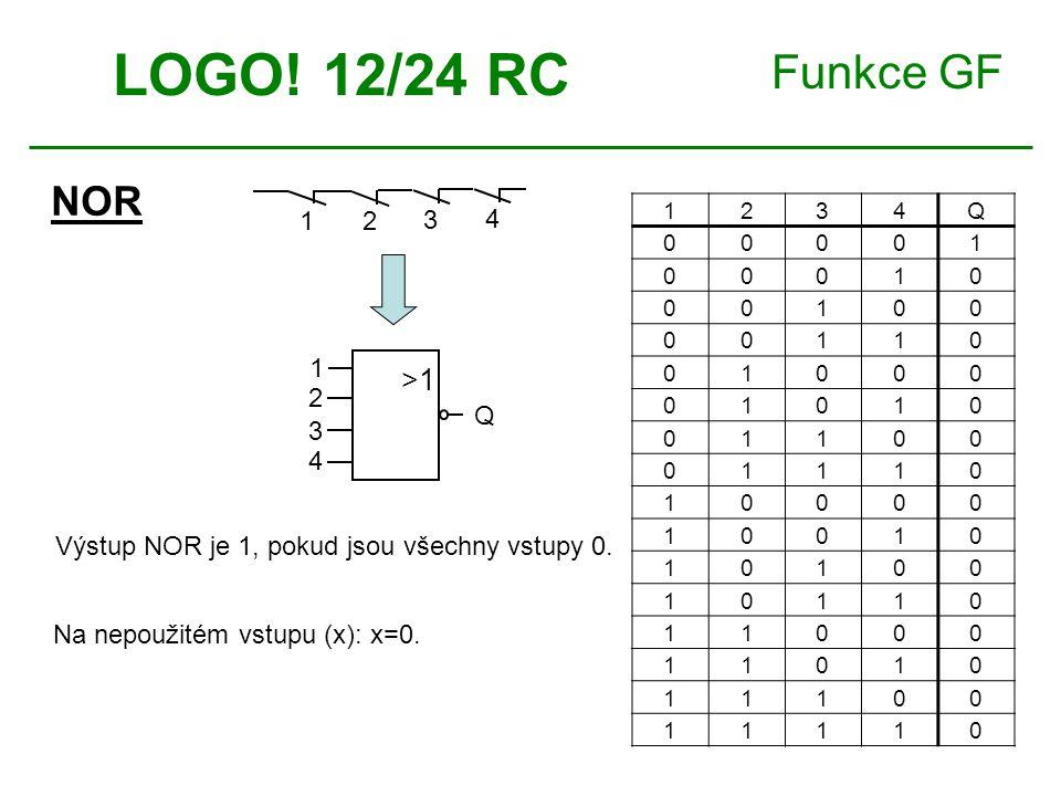 Funkce GF NOR LOGO! 12/24 RC 1234Q 00001 00010 00100 00110 01000 01010 01100 01110 10000 10010 10100 10110 11000 11010 11100 11110 Na nepoužitém vstup