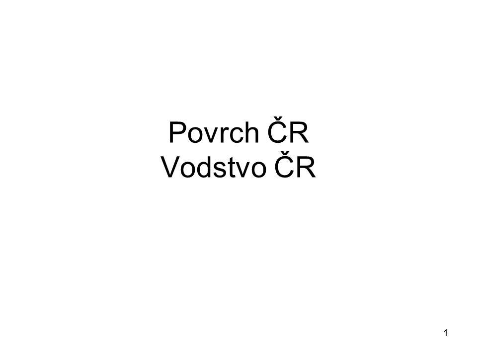 1 Povrch ČR Vodstvo ČR