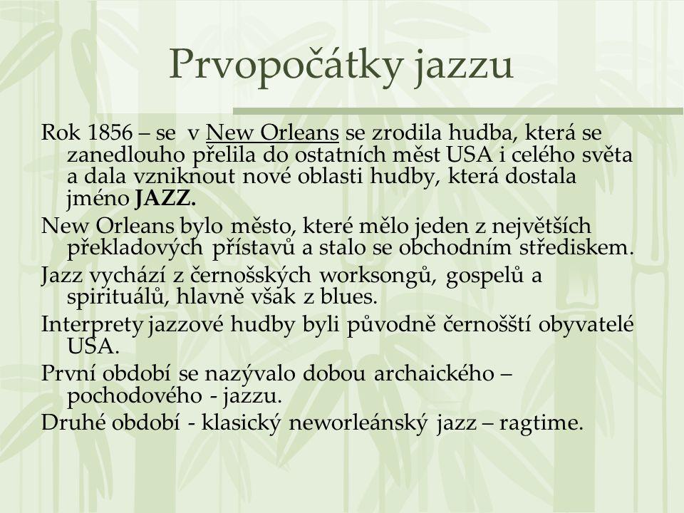 Od roku 1917 do roku 1927 – chicagské období Do roku 1917 bylo New Orleans střediskem jazzu.