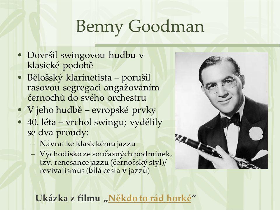 Zdroje: Obrázky: Benny Goodman: 979-004-90023740.jpg, 1.