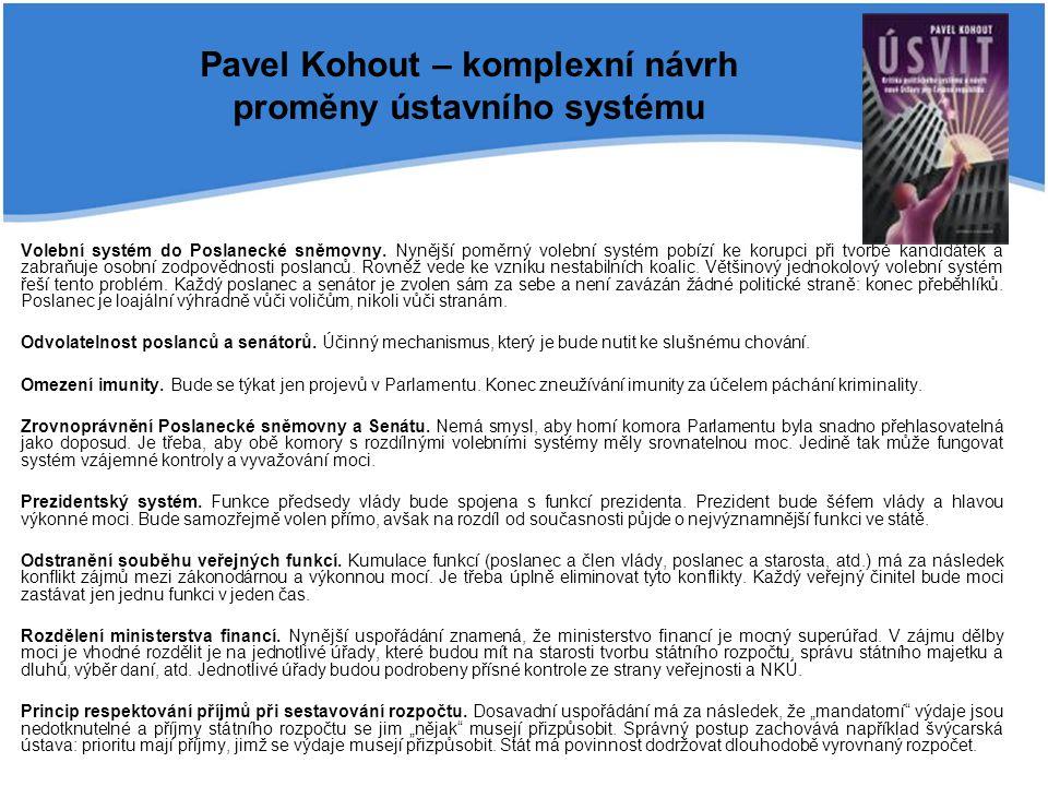 Pavel Kohout – komplexní návrh proměny ústavního systému Volební systém do Poslanecké sněmovny. Nynější poměrný volební systém pobízí ke korupci při t