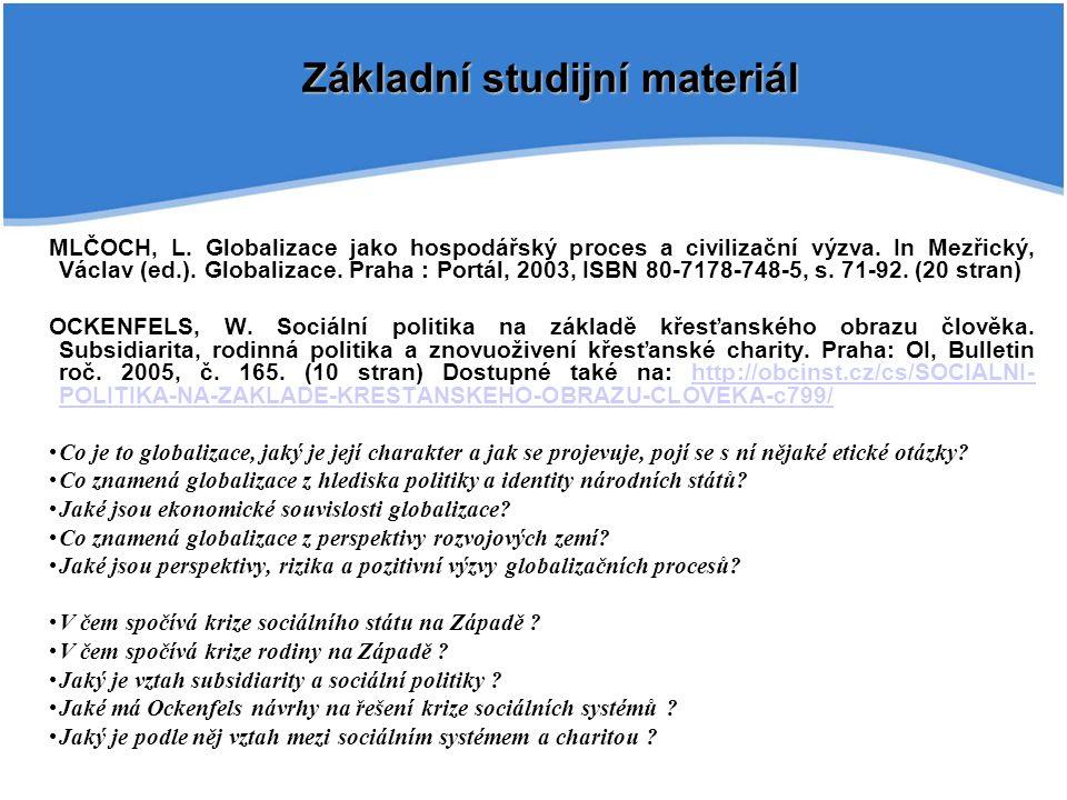 MLČOCH, L. Globalizace jako hospodářský proces a civilizační výzva. In Mezřický, Václav (ed.). Globalizace. Praha : Portál, 2003, ISBN 80-7178-748-5,