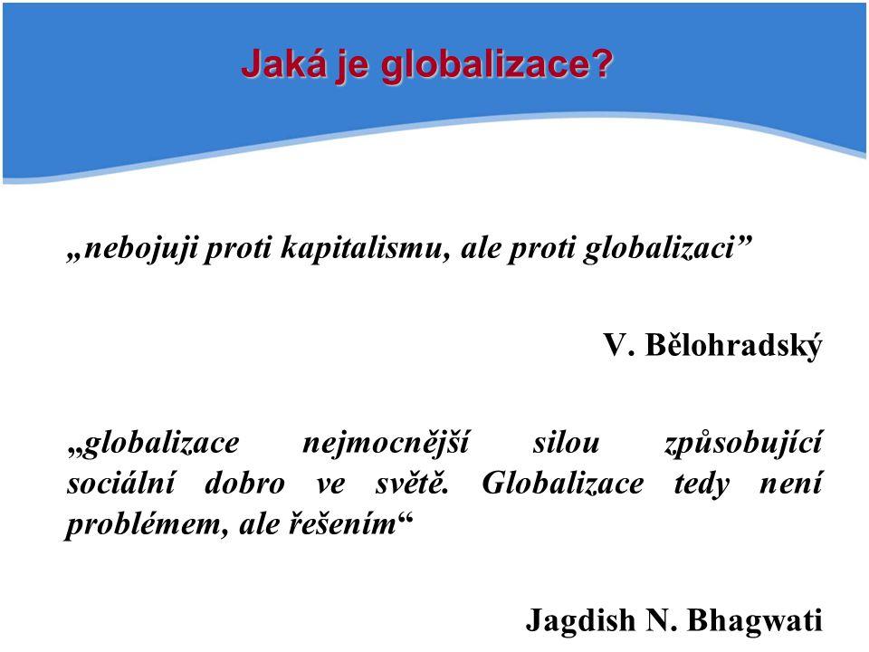 """nebojuji proti kapitalismu, ale proti globalizaci V."