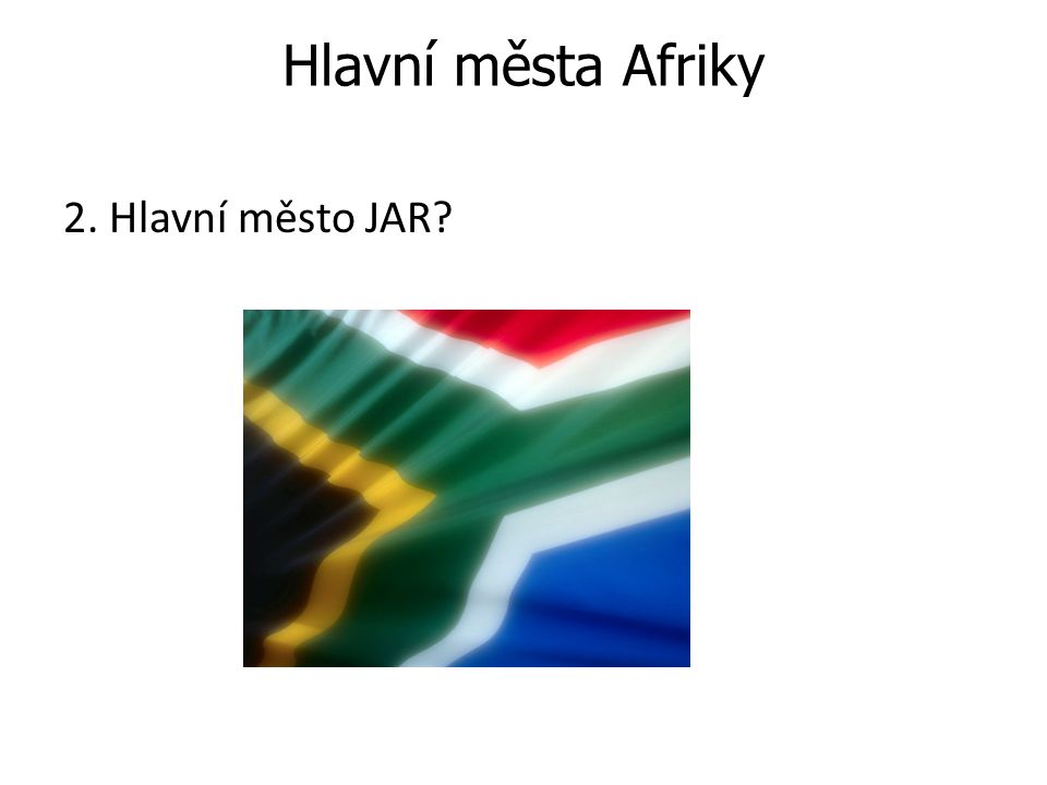 Odpověď: Pretoria.