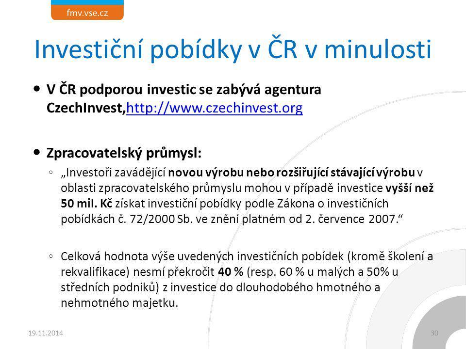 Investiční pobídky v ČR v minulosti V ČR podporou investic se zabývá agentura CzechInvest,http://www.czechinvest.orghttp://www.czechinvest.org Zpracov