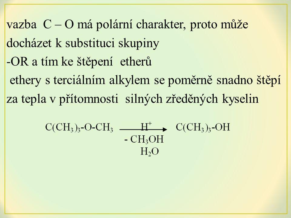 Štěpení v zásaditém prostředí + OH - CH 2 (OH) – CH 2 (OH) Příprava a výroba : Dehydratace alkoholů 2 CH 3 CH 2 OH CH 3 CH 2 – O – CH 2 CH 3 + H 2 O kat.