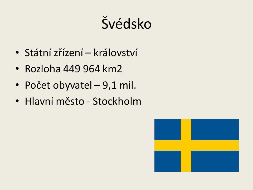 Švédsko Státní zřízení – království Rozloha 449 964 km2 Počet obyvatel – 9,1 mil. Hlavní město - Stockholm