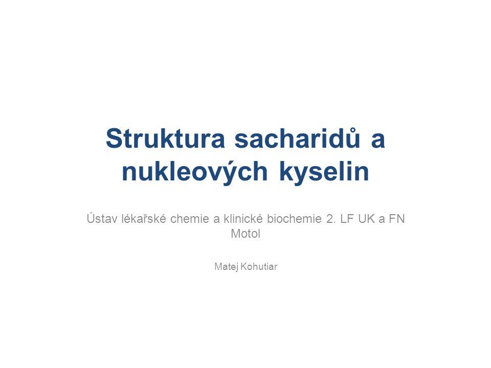 Osnova přednášky I.Struktura sacharidů 1.Monosacharidy Reakce sacharidů 2.Oligosacharidy 3.Polysacharidy 4.Komplexní sacharidy II.