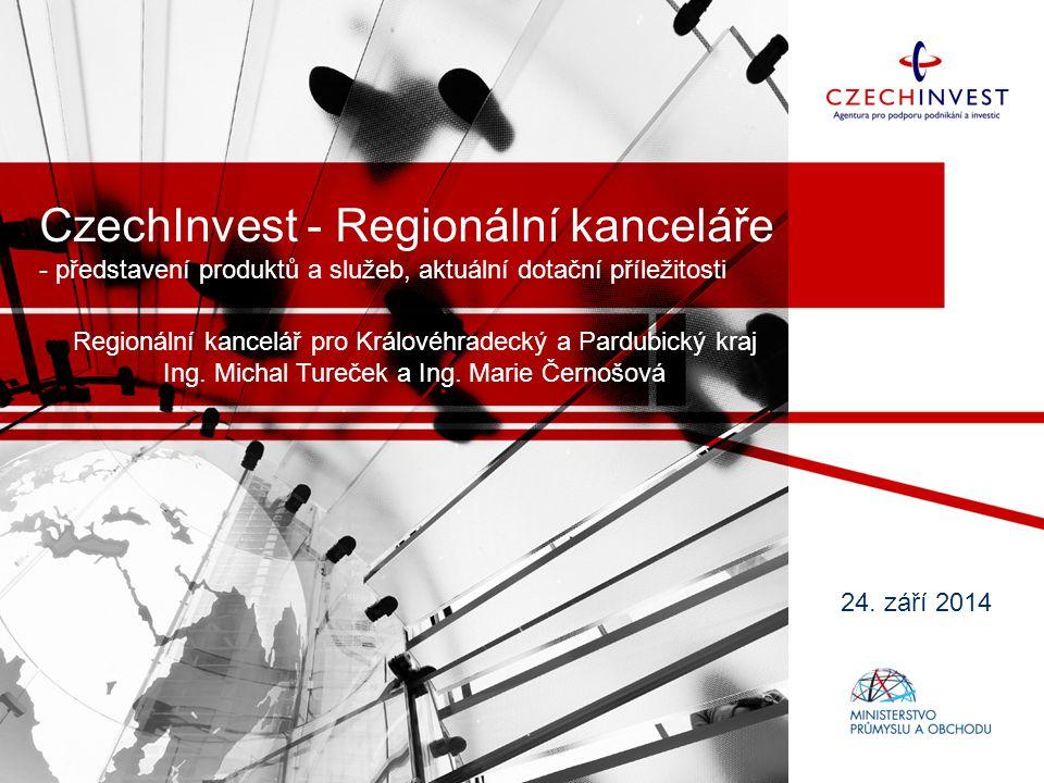 CzechInvest - Regionální kanceláře - představení produktů a služeb, aktuální dotační příležitosti Regionální kancelář pro Královéhradecký a Pardubický kraj Ing.