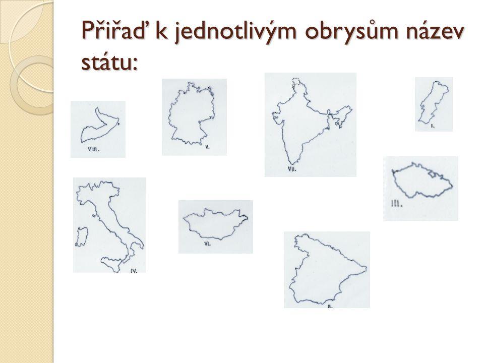 Přiřaď k jednotlivým obrysům název státu: