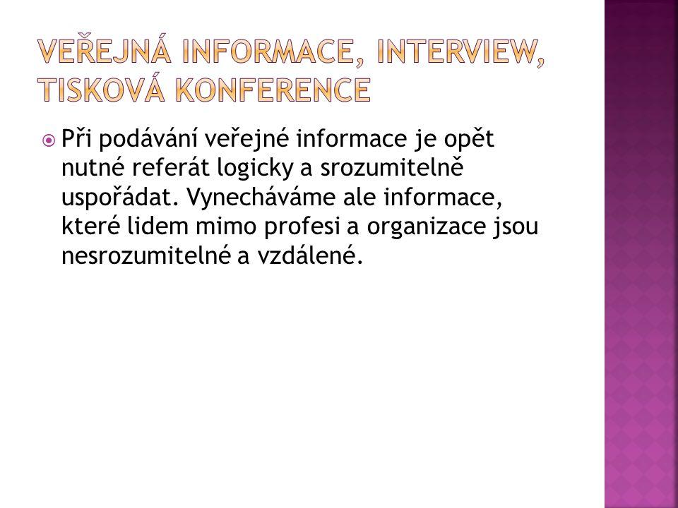  Při podávání veřejné informace je opět nutné referát logicky a srozumitelně uspořádat. Vynecháváme ale informace, které lidem mimo profesi a organiz