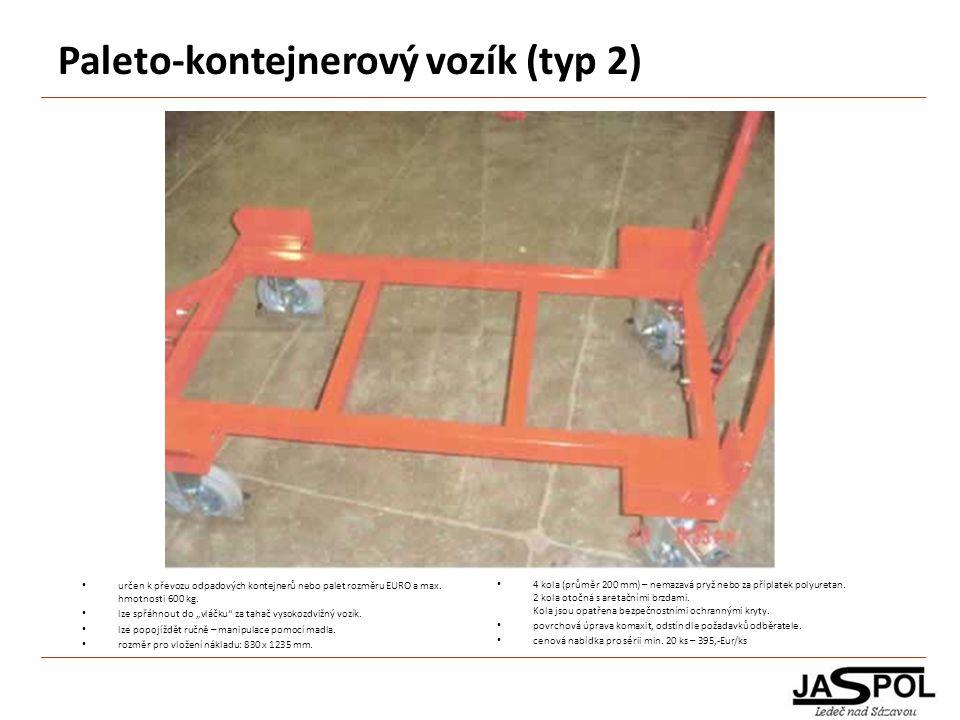 Paleto-kontejnerový vozík (typ 2) 4 kola (průměr 200 mm) – nemazavá pryž nebo za příplatek polyuretan. 2 kola otočná s aretačními brzdami. Kola jsou o