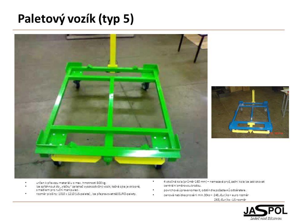 Paletový vozík (typ 5) 4 otočná kola (průměr 160 mm) – nemazavá pryž, zadní kola lze zablokovat centrální směrovou brzdou. povrchová úprava komaxit, o