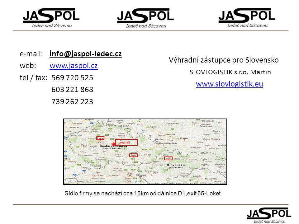 e-mail: info@jaspol-ledec.cz web: www.jaspol.czwww.jaspol.cz tel / fax: 569 720 525 603 221 868 739 262 223 Sídlo firmy se nachází cca 15km od dálnice