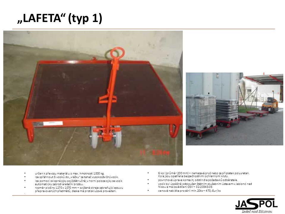 """""""LAFETA"""" (typ 1) 6 kol (průměr 200 mm) – nemazavá pryž nebo za příplatek polyuretan. Kola jsou opatřena bezpečnostními ochrannými kryty. povrchová úpr"""