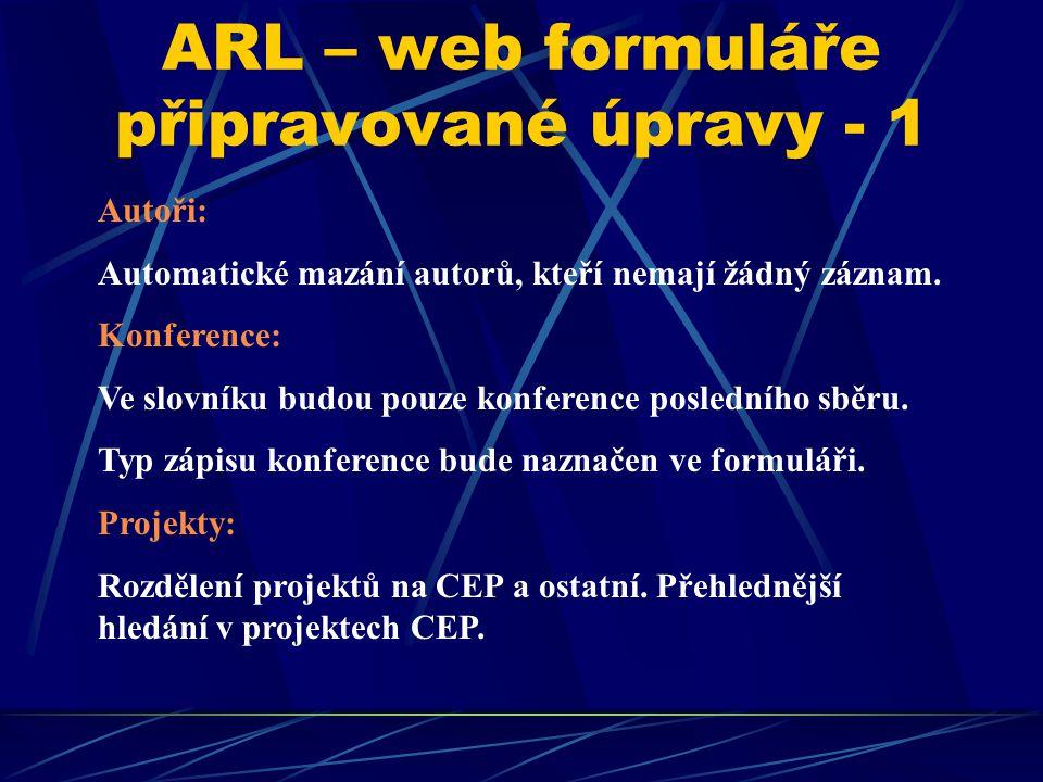 ARL – web formuláře připravované úpravy - 1 Autoři: Automatické mazání autorů, kteří nemají žádný záznam.