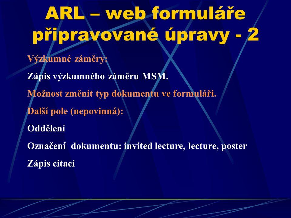 ARL – web formuláře připravované úpravy - 2 Výzkumné záměry: Zápis výzkumného záměru MSM.