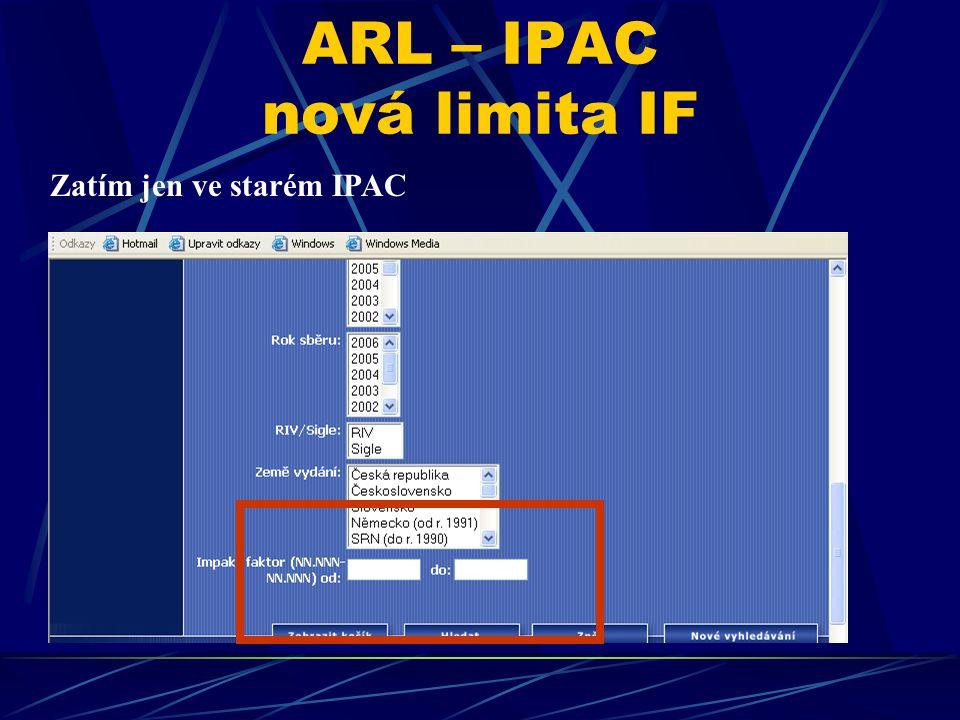 ARL – IPAC nová limita IF Zatím jen ve starém IPAC