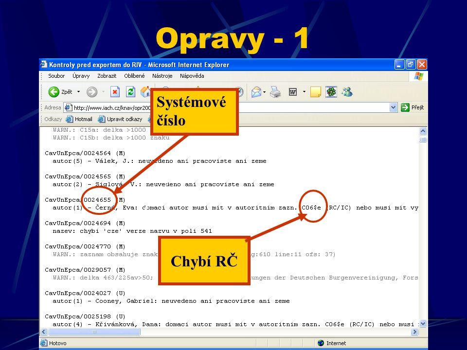 Opravy - 1 arl@lib.cas.cz Chybí RČ Systémové číslo