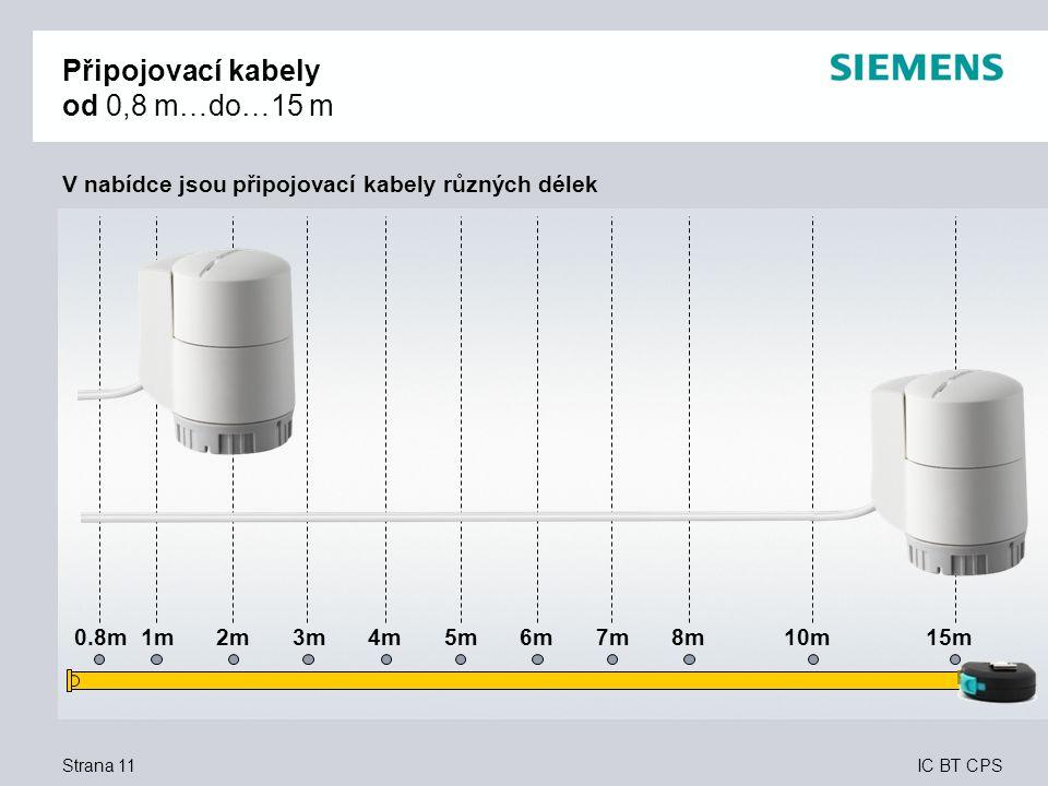 IC BT CPS Strana 11 V nabídce jsou připojovací kabely různých délek 0.8m 1m 2m 3m 4m 5m 6m 7m 8m 10m 15m Připojovací kabely od 0,8 m…do…15 m