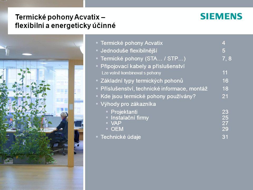 IC BT CPS  Termické pohony Acvatix4  Jednoduše flexibilnější 5  Termické pohony (STA… / STP…)7, 8  Připojovací kabely a příslušenství Lze volně ko
