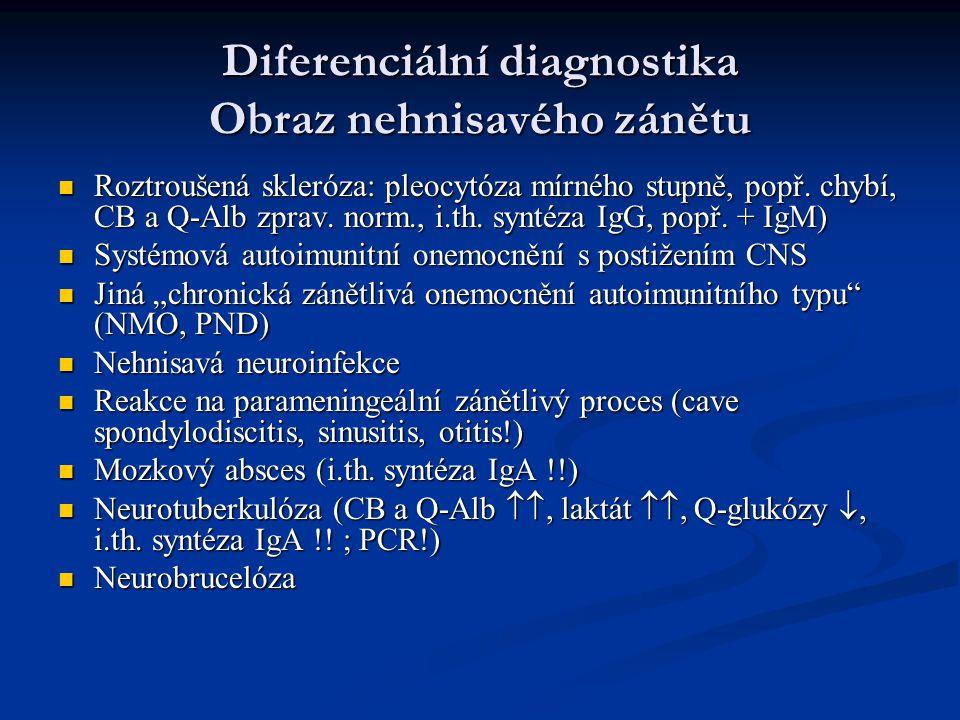 Diferenciální diagnostika Obraz nehnisavého zánětu Roztroušená skleróza: pleocytóza mírného stupně, popř.