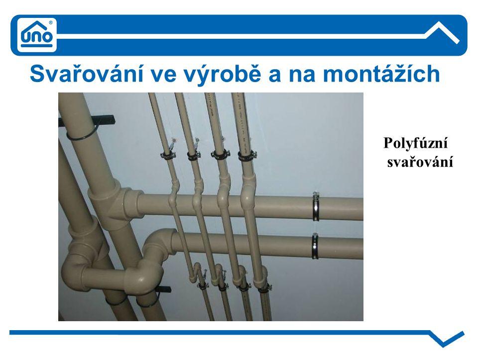 Svařování ve výrobě a na montážích Polyfúzní svařování