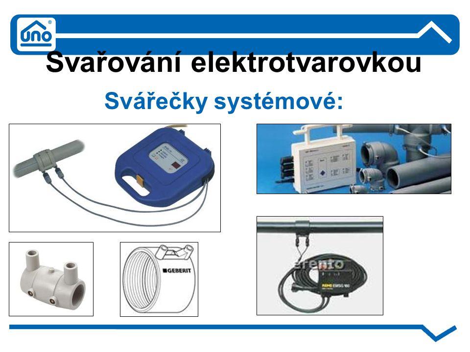 Svařování elektrotvarovkou Svářečky systémové:
