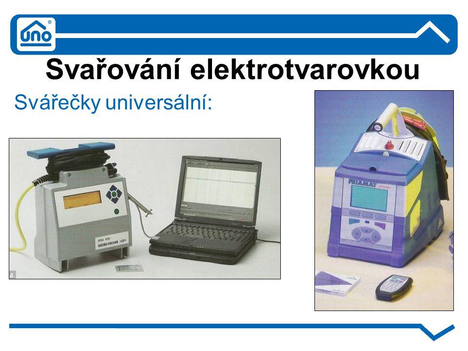 Svařování elektrotvarovkou Svářečky universální: