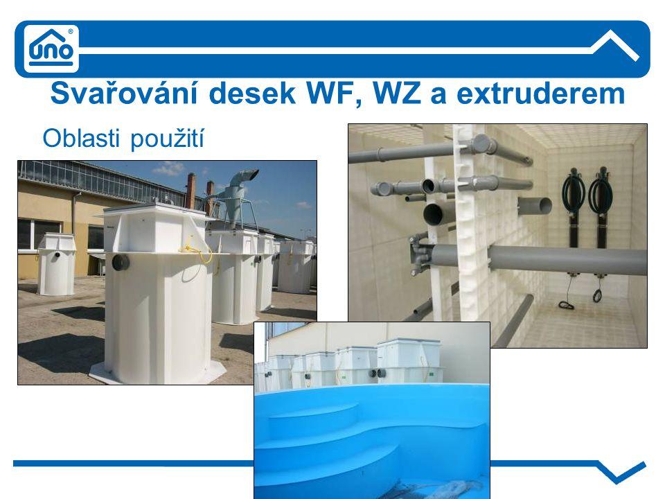 Svařování desek WF, WZ a extruderem Oblasti použití