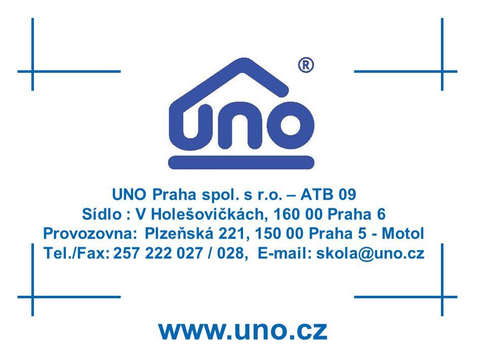 UNO Praha spol. s r.o. – ATB 09 Sídlo : V Holešovičkách, 160 00 Praha 6 Provozovna: Plzeňská 221, 150 00 Praha 5 - Motol Tel./Fax: 257 222 027 / 028,
