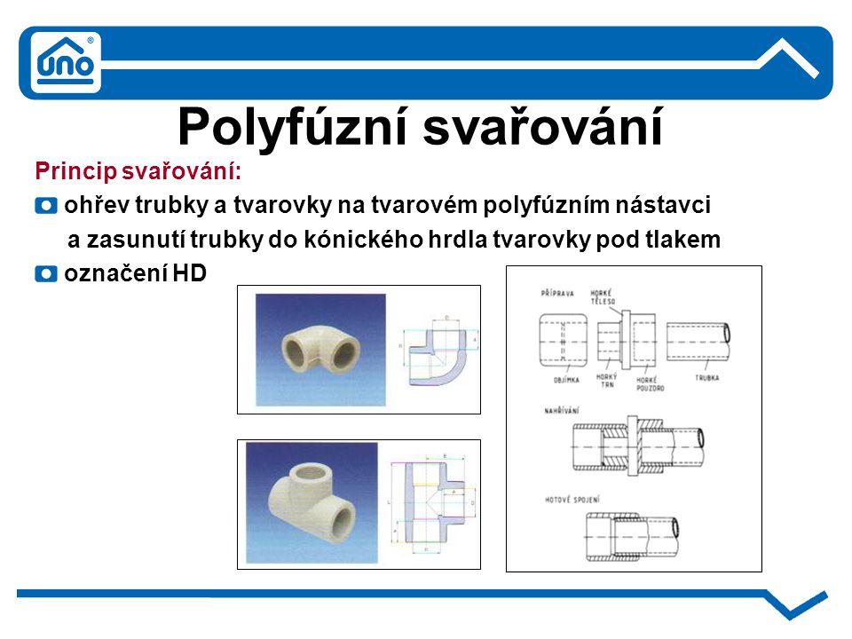 Polyfúzní svařování Princip svařování: ohřev trubky a tvarovky na tvarovém polyfúzním nástavci a zasunutí trubky do kónického hrdla tvarovky pod tlake